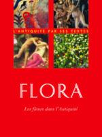 Flora - Les Fleurs dans l'Antiquité