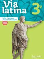 Via latina : livres-cahiers de l'élève pour le latin 3e (Hachette 2017)