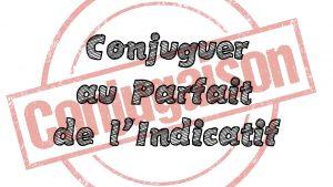 Parcours de révision : Conjuguer au Parfait de l'Indicatif PASSIF
