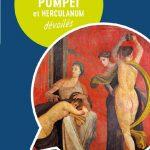 Les Carnets des Guides Bleus : Pompéi et Herculanum dévoilés