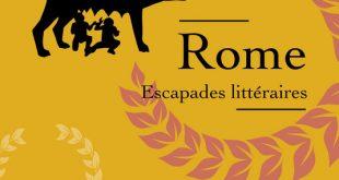 Rome : escapades littéraires