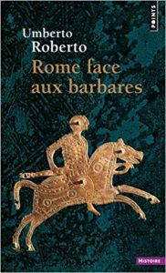Rome face aux barbares, une histoire des sacs de la ville