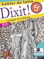 Dixit ! Cahier de latin 5e (Nathan 2017)