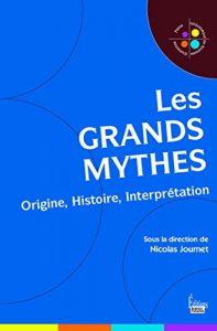 Les grands mythes -Origine, Histoire, Interprétation