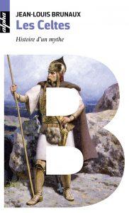 Les Celtes - Histoire d'un mythe (rééd. poche)