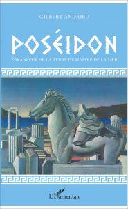 POSÉIDON - Ébranleur de la terre et maître de la mer