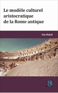 Le modèle culturel aristocratique de la Rome antique