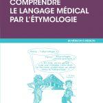 Comprendre le langage médical par l'étymologie