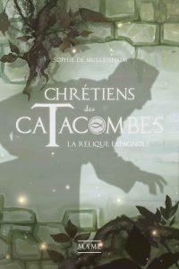 Chrétiens des catacombes #3 - La relique espagnole