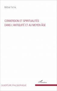 CONVERSION ET SPIRITUALITÉS DANS L'ANTIQUITÉ ET AU MOYEN ÂGE