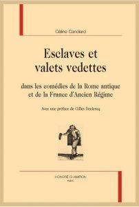 Esclaves et valets vedettes dans les comédies de la Rome antique et la France d'ancien Régime