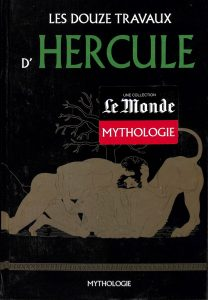 Collection Mythologie (Le Monde) #2 - Les douze travaux d'Hercule