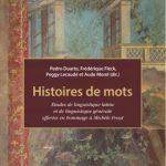 Histoires de mots : Études de linguistique latine et de linguistique générale offertes en hommage à Michèle Fruyt