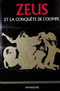 Le Monde mythologie #1 -  Zeus et la conquête de l'Olympe