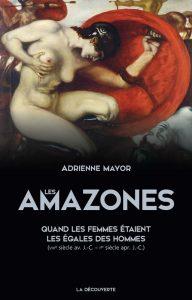Les Amazones : quand les femmes étaient les égales des hommes (VIIIe siècle av. J.-C. – Ier siècle apr. J.-C.)