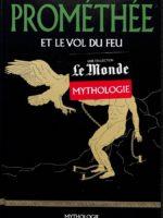 Mythologie #6 - Prométhée et le vol du feu