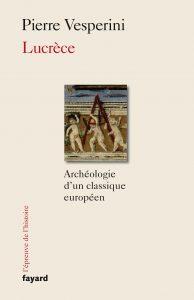Lucrèce : archéologie d'un classique européen