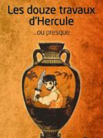 LES DOUZE TRAVAUX D'HERCULE ...ou presque