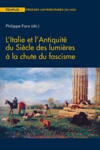 L'Italie et l'Antiquité du siècle des Lumières à la chute du fascisme