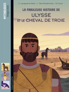 La fabuleuse histoire de Ulysse et le cheval de Troie