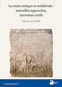 La route antique et médiévale : nouvelles approches, nouveaux outils