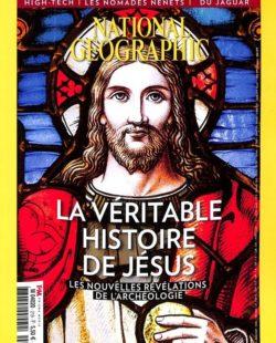 National Geographic #219 - La véritable histoire de Jésus : les nouvelles révélations de l'archéologie