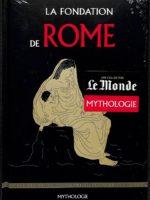 Mythologie #17 - La Fondation de Rome