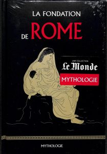 Mythologie #17 - La Fondation de Rome