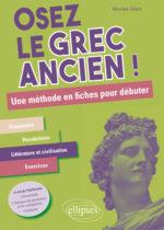 Osez le grec ancien. Une méthode en fiches pour débuter
