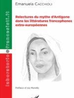 RELECTURES DU MYTHE D'ANTIGONE DANS LES LITTÉRATURES FRANCOPHONES EXTRA-EUROPÉENNES