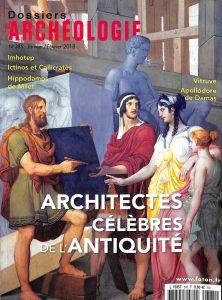 DOSSIERS D'ARCHÉOLOGIE #385 - Architectes célèbres de l'Antiquité