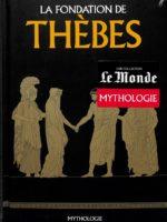 Mythologie #23 - La fondation de Thèbes