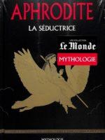 Mythologie #21 - Aphrodite la séductrice
