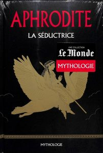 Mythologie #21 - Aphrodite la séductrice
