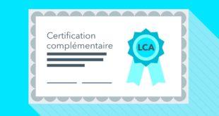 Pourquoi une certification complémentaire LCA ?