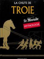 Mythologie #27 - La chute de Troie