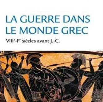 La guerre dans le monde grec : VIIIe-Ier siècles av. J.-C.