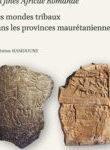 Ad fines Africae Romanae - Les mondes tribaux dans les provinces maurétaniennes