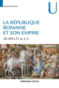 La République romaine et son empire : de 509 av. à 31 av. J.-C.