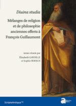 Diuina studia : mélanges de religion et de philosophie anciennes offerts à François Guillaumont