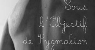 """Exposition photos : """"Sous l'objectif de Pygmalion"""""""