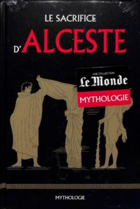 Mythologie #29- Le sacrifice d'Alceste