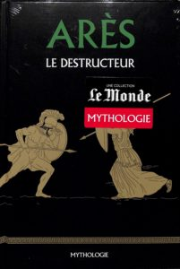 Mythologie #30- Arès le destructeur