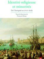 Identité religieuse et minorités - De l'Antiquité au XVIIIe siècle