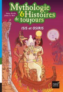 Mythologie et histoires de toujours - Isis et Osiris