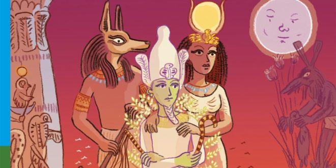 Mythologie et histoires de toujours – Isis et Osiris – Arrête ton char