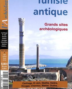 L'archéologue HS8 - Tunisie antique : grands sites archéologiques