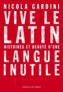 Vive le latin : histoire et beauté d'une langue inutile