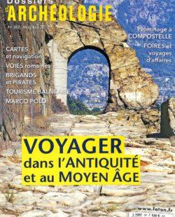 Dossiers d'Archéologie #387 - VOYAGER DANS L'ANTIQUITÉ ET AU MOYEN ÂGE