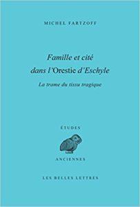 Famille et cité dans l'Orestie d'Eschyle: La Trame du tissu tragique